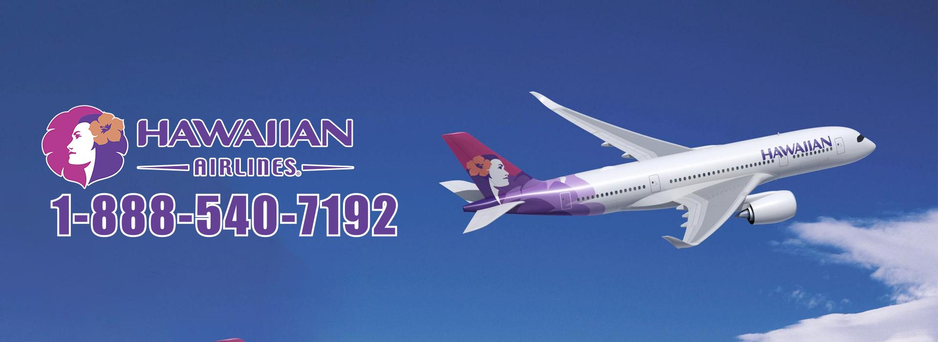 hawaiian airline phone number 1-888-540-7192
